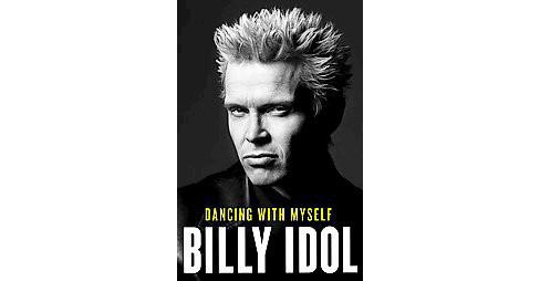 Dancing With Myself (Hardcover) (Billy Idol) - image 1 of 1