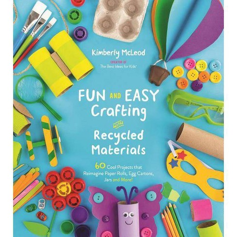 Fun and Easy Crafting with Recycled Materials - by  Kimberly McLeod (Paperback) - image 1 of 1