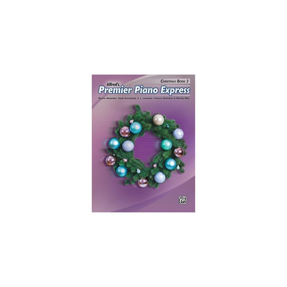 Alfred's Premier Piano Express : Christmas - (Paperback)