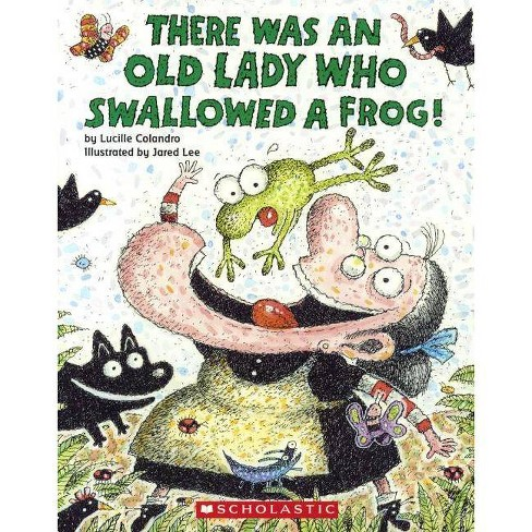 There Was an Old Lady Who Swallowed a Frog! - by  Lucille Colandro (Hardcover) - image 1 of 1