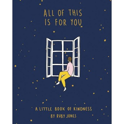 All of This Is for You - by Ruby Jones (Hardcover)