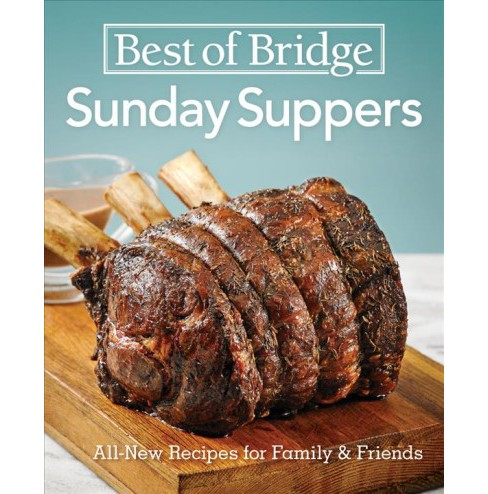Best of Bridge Sunday Suppers : All-New Recipes for Family and Friends (Hardcover) (Elizabeth - image 1 of 1