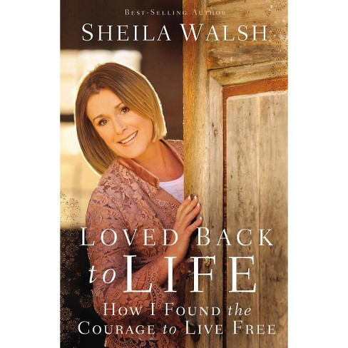 Loved Back to Life - by  Sheila Walsh (Paperback) - image 1 of 1