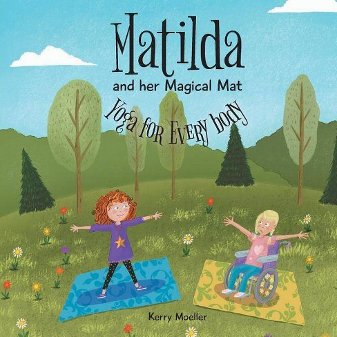 Matilda and her Magical Mat - by  Kerry Moeller (Paperback) - image 1 of 1