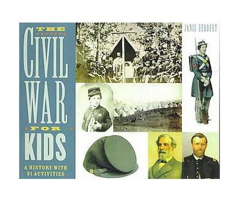 Civil War for Kids : A History With 21 Activities (Paperback) (Janis Herbert) - image 1 of 1