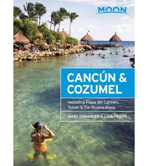Moon Cancun & Cozumel : Including Playa Del Carmen, Tulum & the Riviera Maya (Paperback) (Gary Chandler) - image 1 of 1