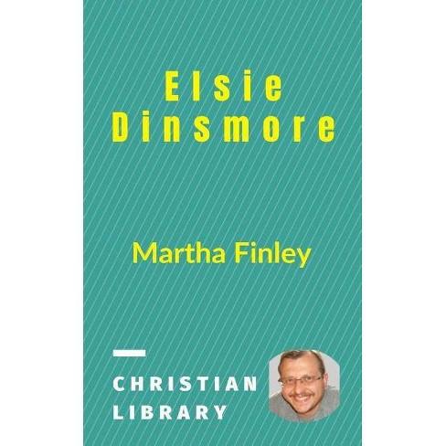 Elsie Dinsmore - by  Martha Finley (Paperback) - image 1 of 1
