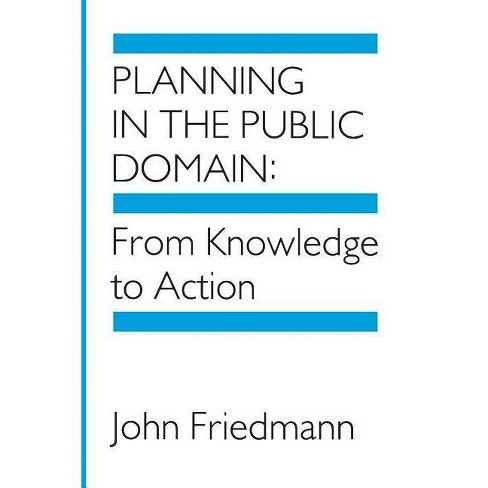 Planning in the Public Domain - by  John Friedmann (Paperback) - image 1 of 1