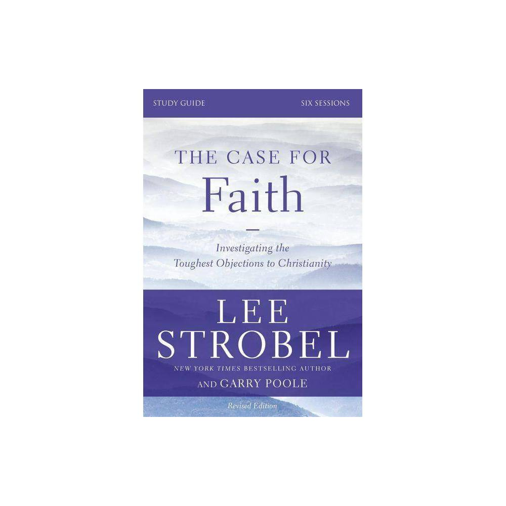 The Case For Faith Study Guide By Lee Strobel Garry D Poole Paperback