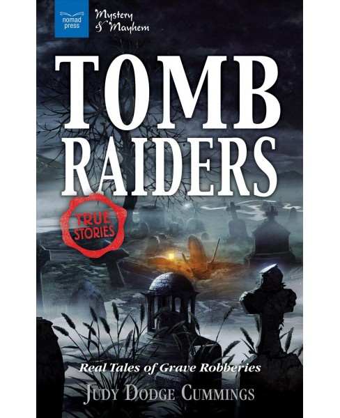 Tomb Raiders : Real Tales of Grave Robberies -  by Judy Dodge Cummings (Hardcover) - image 1 of 1