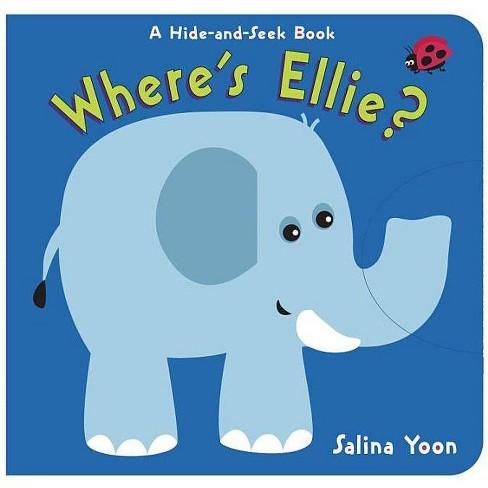Where's Ellie? - (Hide-And-Seek Books) by  Salina Yoon (Board_book) - image 1 of 1
