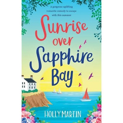Sunrise over Sapphire Bay - by  Holly Martin (Paperback)