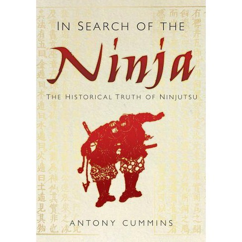 In Search of the Ninja - by  Antony Cummins (Hardcover) - image 1 of 1