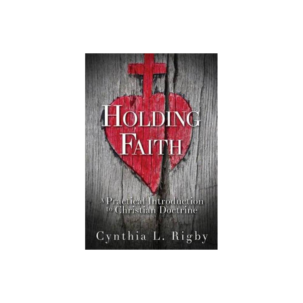 Holding Faith By Cynthia L Rigby Paperback