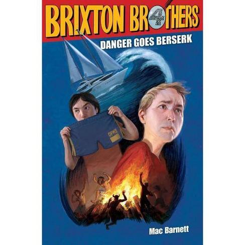 Danger Goes Berserk - (Brixton Brothers (Hardcover)) by  Mac Barnett (Hardcover) - image 1 of 1