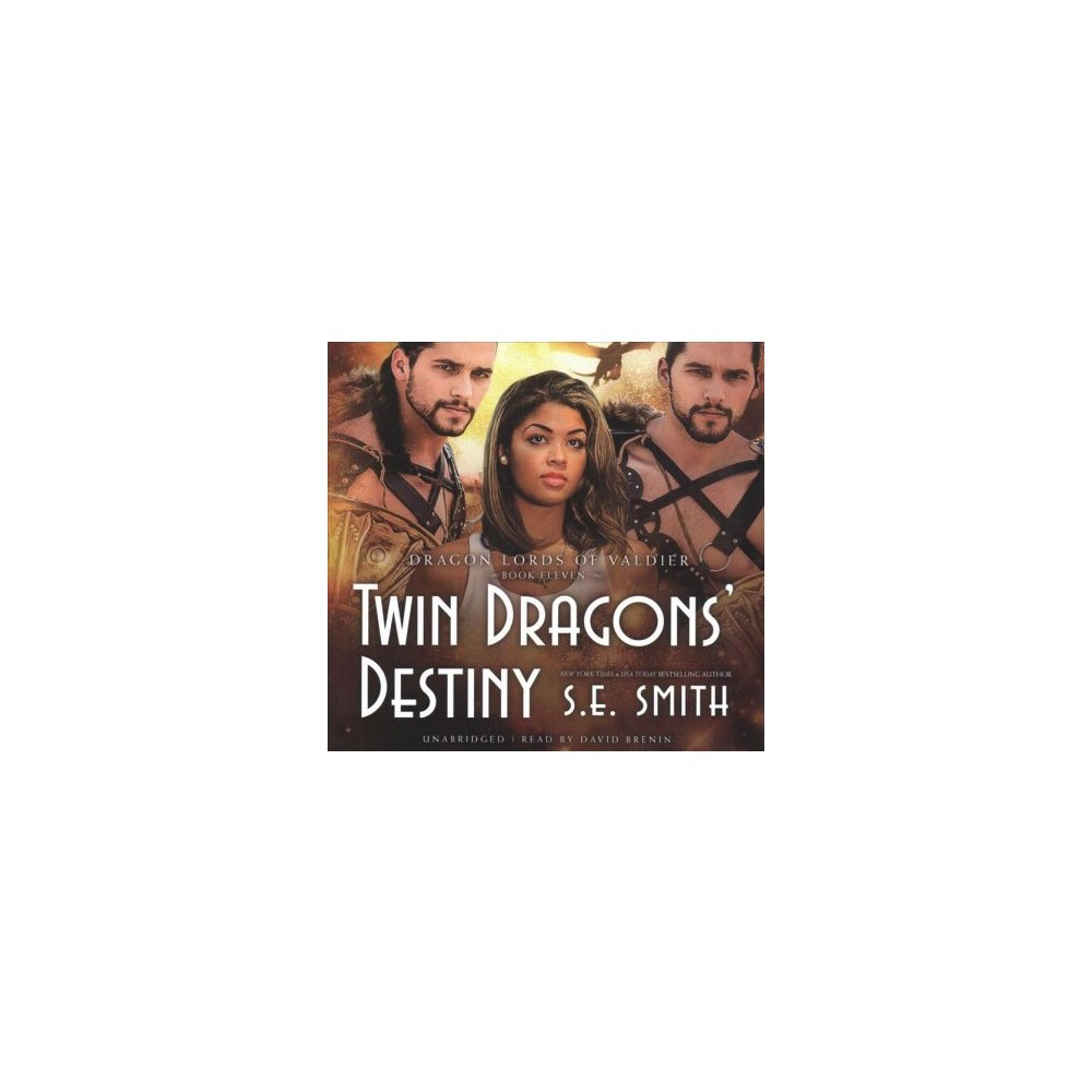 Twin Dragons' Destiny - Unabridged (Dragon Lords of Valdier) by S. E. Smith (CD/Spoken Word)