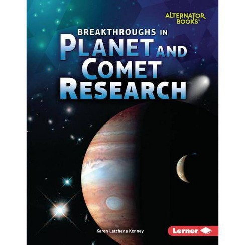 Breakthroughs in Planet and Comet Research - (Space Exploration (Alternator Books (R) )) (Hardcover) - image 1 of 1