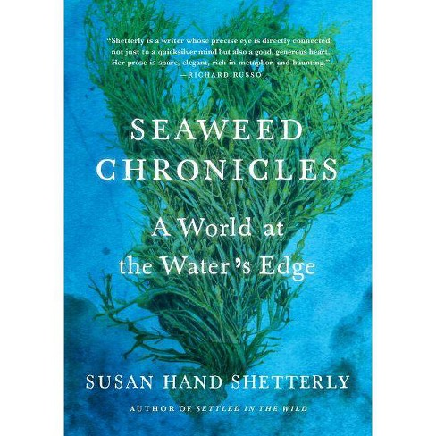 Seaweed Chronicles - by  Susan Hand Shetterly (Hardcover) - image 1 of 1