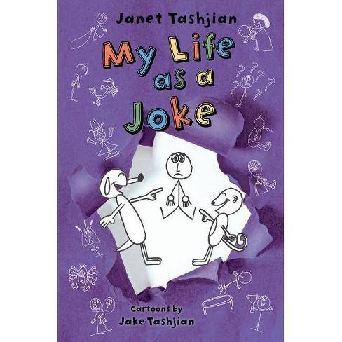 My Life as a Joke - by  Janet Tashjian (Paperback) - image 1 of 1