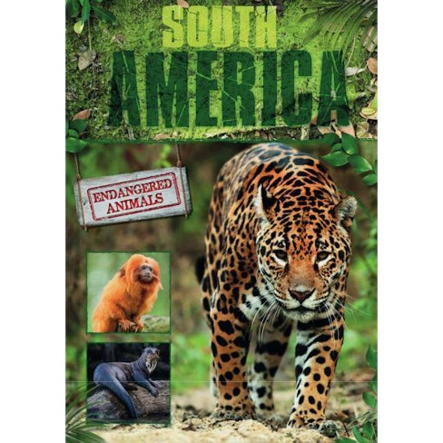 South America - (Endangered Animals) by  Grace Jones (Hardcover) - image 1 of 1