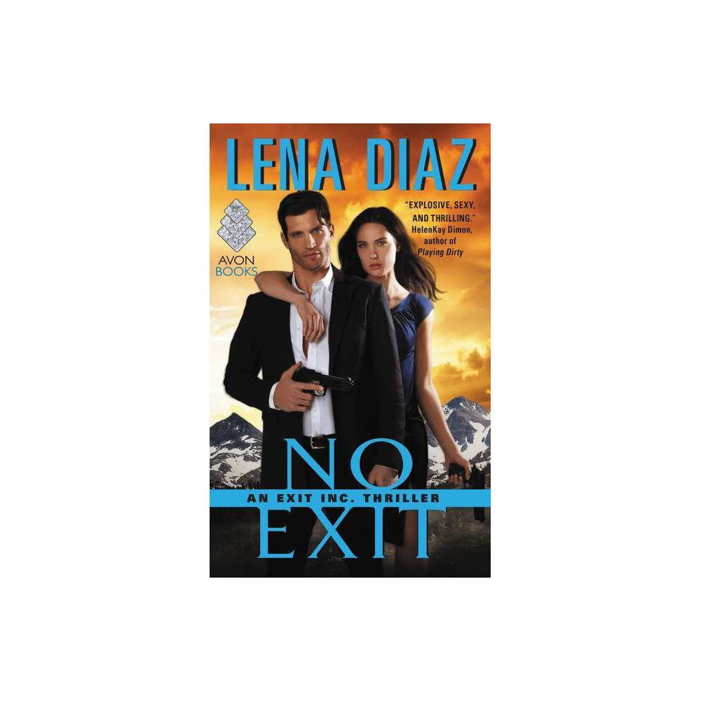 No Exit - (Exit Inc. Thrillers)by Lena Diaz (Paperback) Lena Diaz returns to the thrilling world of Exit Inc., with two enemies who become unlikely allies--and discover that only through love can they save each other As an agent of the Equalizers, Jace Atwell will risk everything to destroy Exit Inc., the corrupt antiterrorist group, before more innocent lives are lost. The only way to infiltrate Exit is by getting close to the CEO's beautiful daughter, but when they get a little too close, Jace finds himself falling for the woman he is duty-bound to deceive. Whatever clandestine activities Exit is involved in, Melissa Cardenas refuses to believe that her father is responsible and is determined to prove it. So when sexy, smooth-talking Jace comes clean about his motives, Melissa drops a bombshell of her own: she's been investigating too--and she wants to help him find the truth. The chemistry between Melissa and Jace is undeniable, but their opposing views of justice make teamwork tricky. With their lives on the line--and the truth something neither of them expected--the only way to survive will be to trust their hearts and each other . . . if they can.