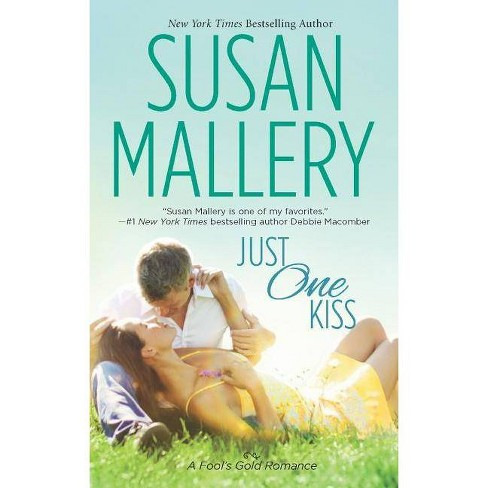 Just One Kiss (Mass Market Paperback) by Susan Mallery - image 1 of 1
