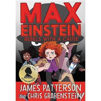 Max Einstein: Rebels with a Cause - by  Chris Grabenstein (Hardcover)