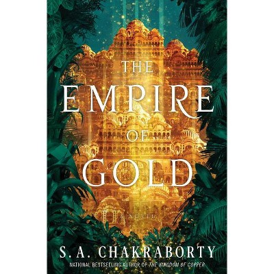 The Empire of Gold - (Daevabad Trilogy) by  S A Chakraborty (Hardcover)
