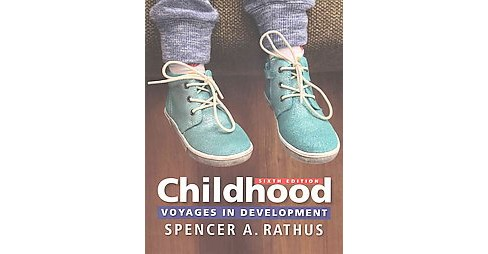 Childhood : Voyages in Development (Paperback) (Spencer A. Rathus) - image 1 of 1