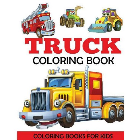 truck coloring book by coloring books for kids dp kids paperback