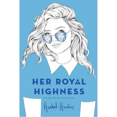 Her Royal Highness - (Royals) by  Rachel Hawkins (Paperback)