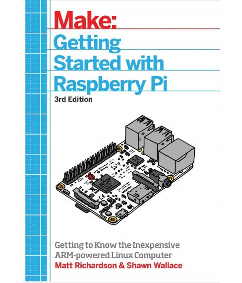 Getting Started With Raspberry Pi (Paperback) (Matt Richardson) - image 1 of 1