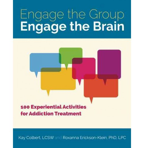 Engage the Group, Engage the Brain : 100 Experiential Activities for Addiction Treatment (Paperback) - image 1 of 1