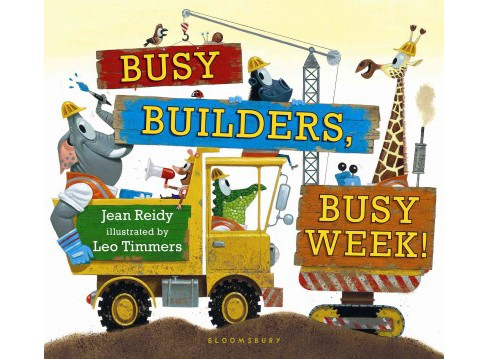 Busy Builders, Busy Week! (Hardcover) (Jean Reidy) - image 1 of 1