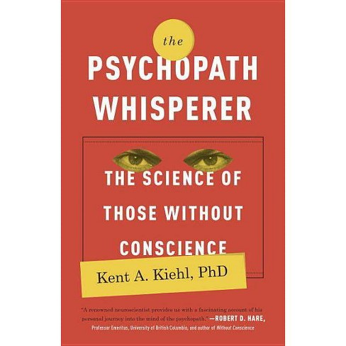 The Psychopath Whisperer - by  Kent A Kiehl (Paperback) - image 1 of 1