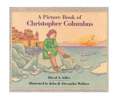 Picture Book of Christopher Columbus (Reprint) (Paperback) (David A. Adler & John C. Wallner) - image 1 of 1