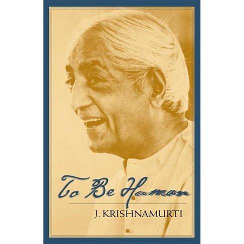 To Be Human - by  J Krishnamurti (Paperback) - image 1 of 1