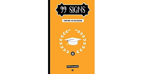 99 Signs You Are in College (Paperback) - image 1 of 1