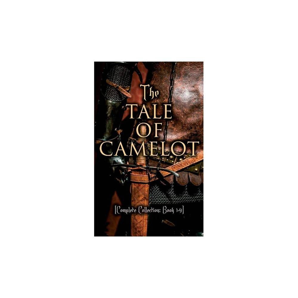 The Tale Of Camelot Complete Collection By Howard Pyle Paperback