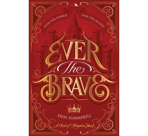 Ever the Brave -  (Clash of Kingdoms) by Erin Summerill (Hardcover) - image 1 of 1