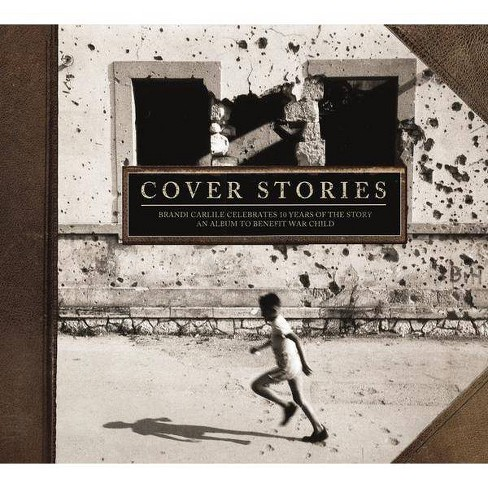 Various - Cover Stories: Brandi Carlile Celebrates 10 Years Of The Story (An Album To Benefit War Child) (CD) - image 1 of 1
