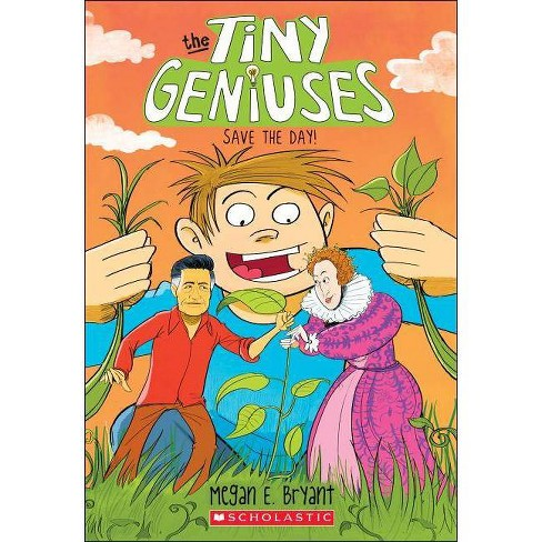 The Tiny Geniuses Save the Day! - by  Megan E Bryant (Paperback) - image 1 of 1