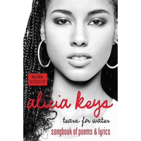 Tears for Water : Songbook of Poems And Lyrics -  Reprint by Alicia Keys (Paperback) - image 1 of 1