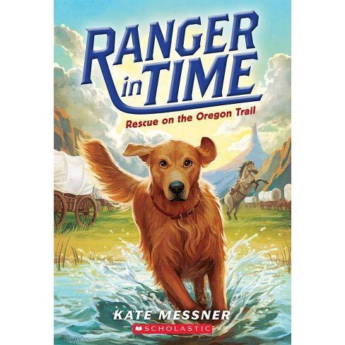 Rescue on the Oregon Trail (Ranger in Time #1), 1 - by  Kate Messner (Paperback) - image 1 of 1