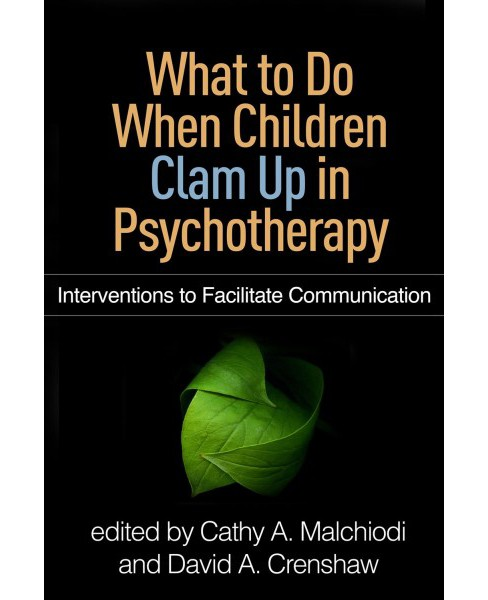 What to Do When Children Clam Up in Psychotherapy : Interventions to Facilitate Communication - image 1 of 1