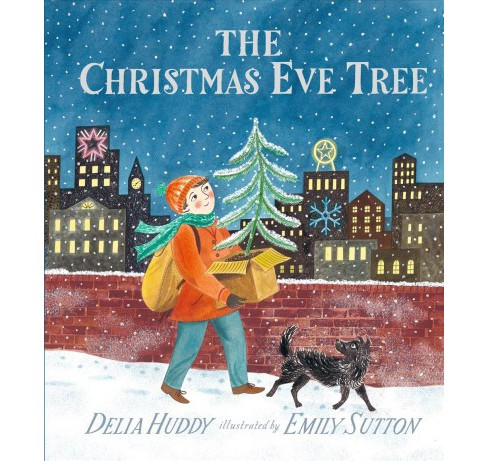 Christmas Eve Tree -  by Delia Huddy (Hardcover) - image 1 of 1