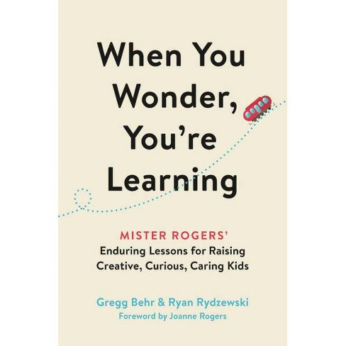 When You Wonder, You're Learning - by  Gregg Behr & Ryan Rydzewski (Hardcover) - image 1 of 1