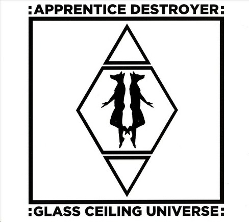 Apprentice destroyer - Glass ceiling universe (CD) - image 1 of 1