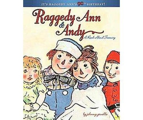 Raggedy Ann & Andy : A Read-aloud Treasury (Hardcover) (Johnny Gruelle) - image 1 of 1