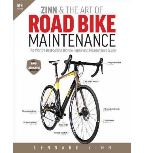 Zinn & the Art of Road Bike Maintenance : The World's Best-Selling Bicycle Repair and Maintenance Guide - image 1 of 1